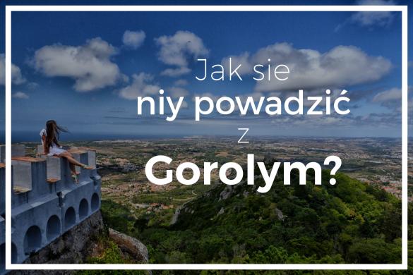 Jak sie niy powadzić z Gorolym? bele kaj, blog po śląsku