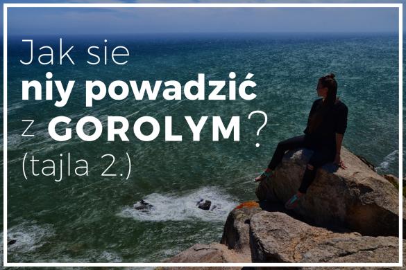 Jak sie niy powadzić z Gorolym? - bele kaj, blog podróżniczy po śląsku