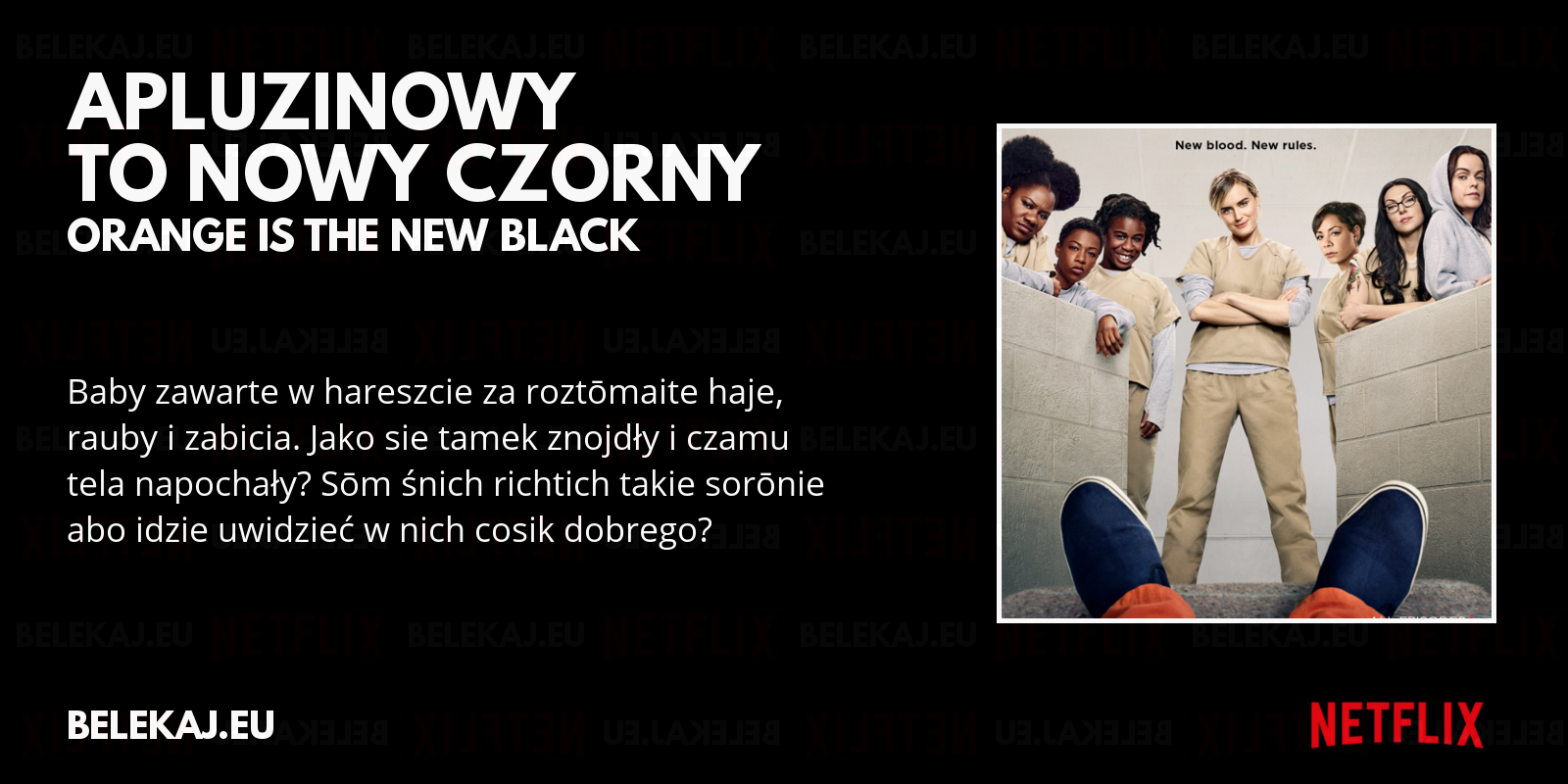 Orange is the new black - Netflix po śląsku