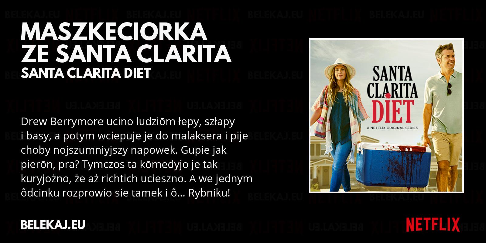 Santa Clarita Diet - Netflix po śląsku