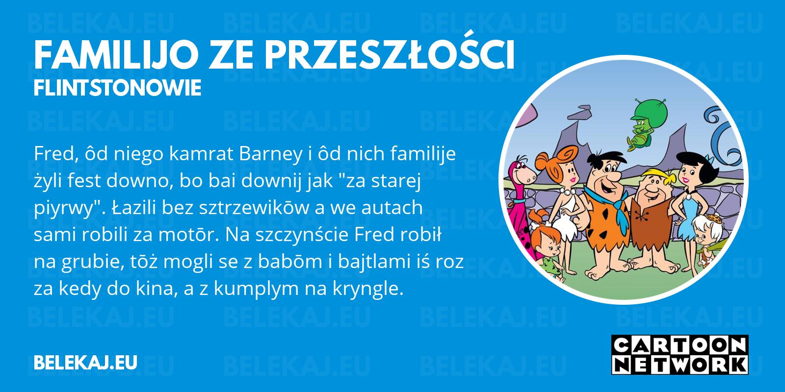 Flintstonowie, Cartoon Network po śląsku - blog bele kaj