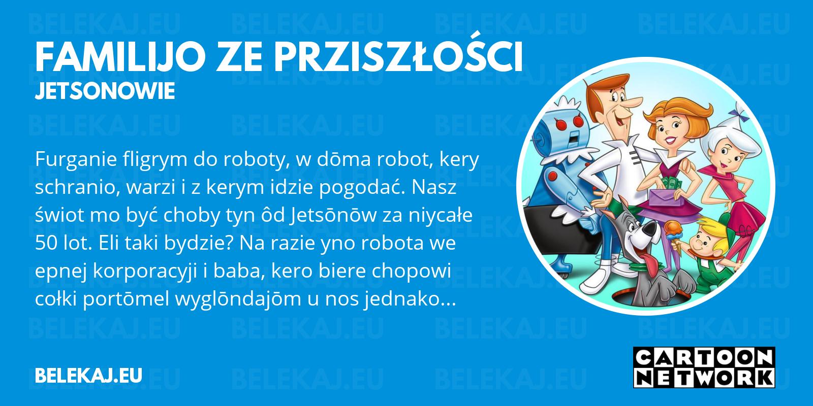 Jetsonowie, Cartoon Network po śląsku - blog bele kaj