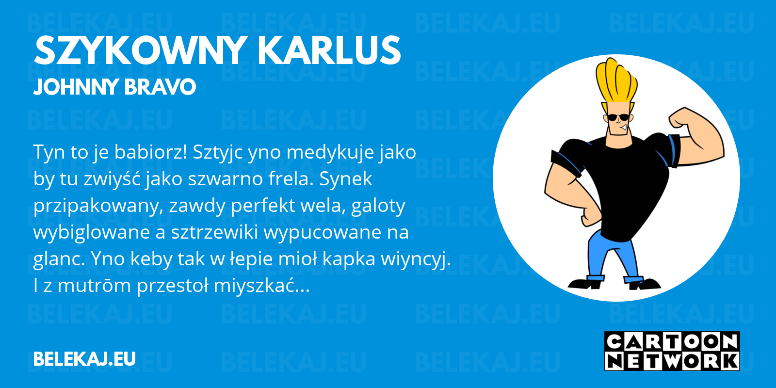 Johnny Bravo, Cartoon Network po śląsku - blog bele kaj